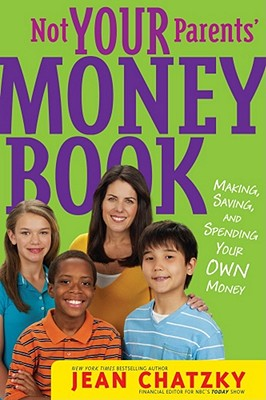 Not Your Parents' Money Book By Chatzky, Jean/ Haya, Erwin (ILT)